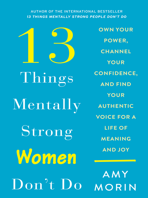 Title details for 13 Things Mentally Strong Women Don't Do by Amy Morin - Wait list