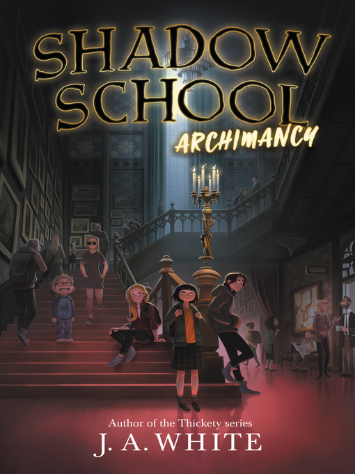 Title details for Shadow School #1 by J. A. White - Available