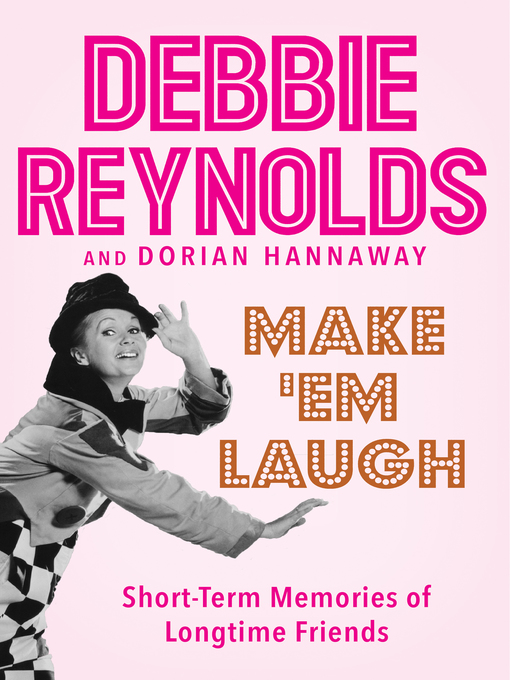 Title details for Make 'Em Laugh by Debbie Reynolds - Available