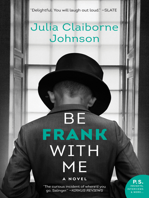 Title details for Be Frank With Me by Julia Claiborne Johnson - Wait list