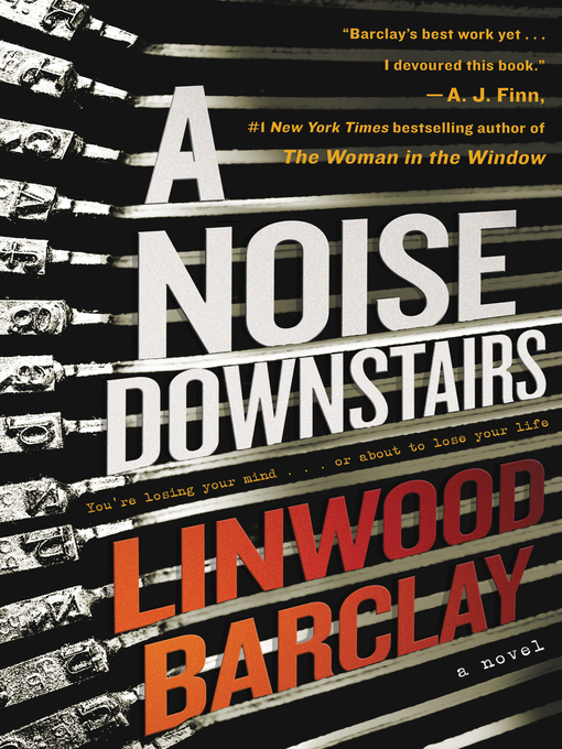 Title details for A Noise Downstairs by Linwood Barclay - Available