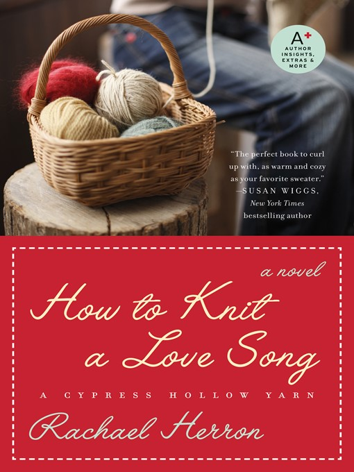 Title details for How to Knit a Love Song by Rachael Herron - Available