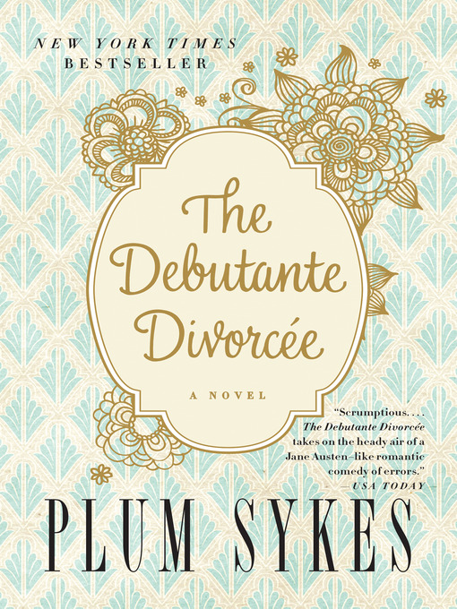 Title details for The Debutante Divorcee by Plum Sykes - Wait list