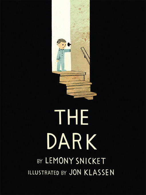 Title details for The Dark by Lemony Snicket - Available