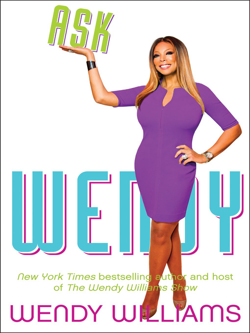Title details for Ask Wendy by Wendy Williams - Available