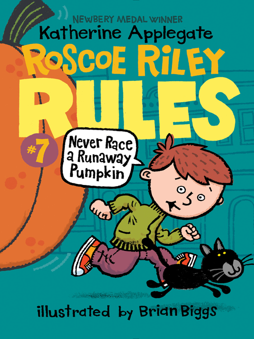 Title details for Never Race a Runaway Pumpkin by Katherine Applegate - Available