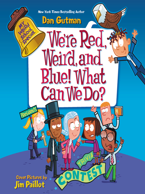 Title details for We're Red, Weird, and Blue! What Can We Do? by Dan Gutman - Wait list