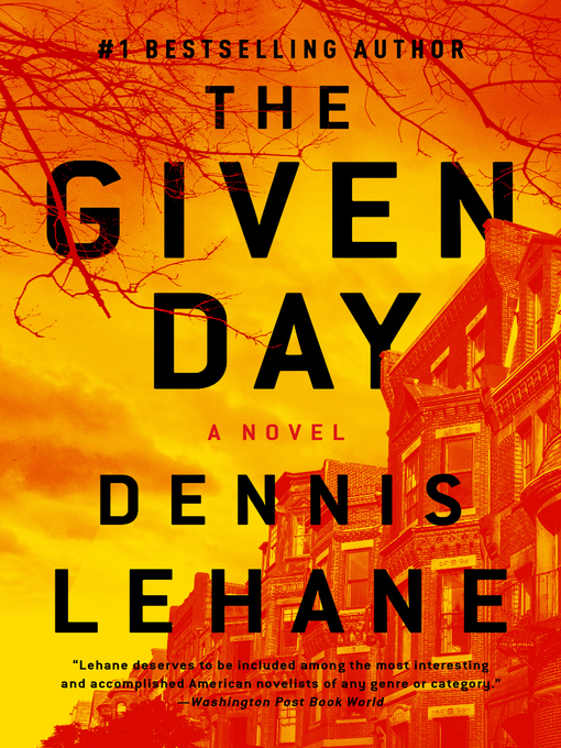 Title details for The Given Day by Dennis Lehane - Wait list