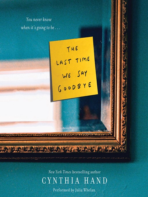 Title details for The Last Time We Say Goodbye by Cynthia Hand - Wait list