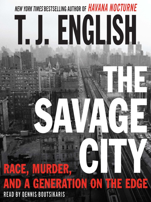 Title details for The Savage City by T. J. English - Available