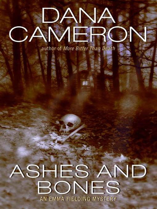 Title details for Ashes and Bones by Dana Cameron - Wait list