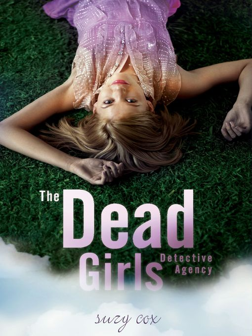 Title details for The Dead Girls Detective Agency by Suzy Cox - Available