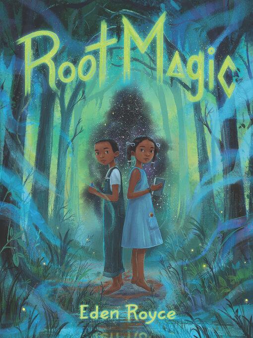 Title details for Root Magic by Eden Royce - Wait list