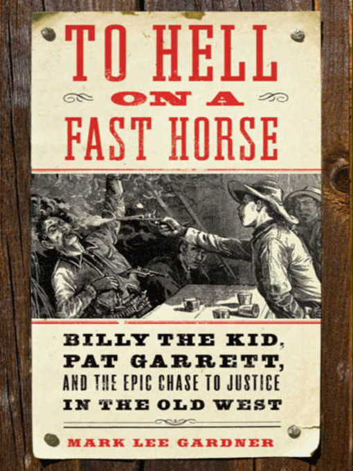 Title details for To Hell on a Fast Horse by Mark Lee Gardner - Available