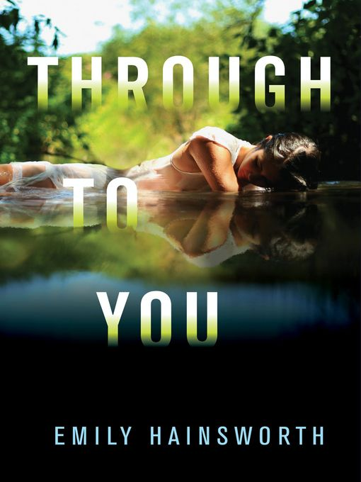 Title details for Through to You by Emily Hainsworth - Wait list