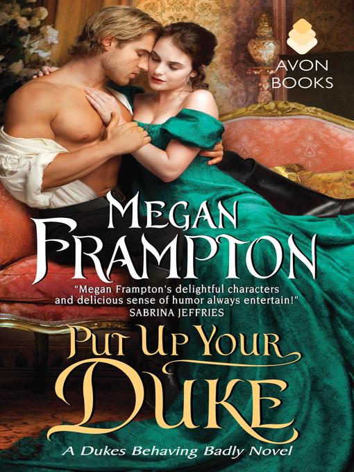 Title details for Put Up Your Duke by Megan Frampton - Wait list