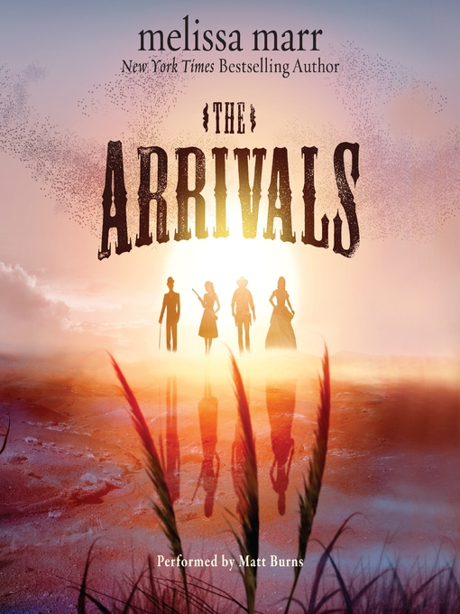 Title details for The Arrivals by Melissa Marr - Available