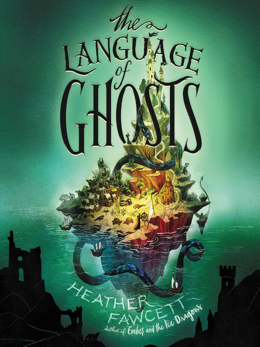 Title details for The Language of Ghosts by Heather Fawcett - Available