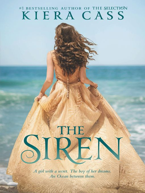Title details for The Siren by Kiera Cass - Available