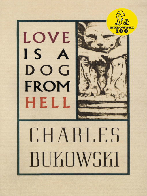 Title details for Love is a Dog From Hell by Charles Bukowski - Wait list
