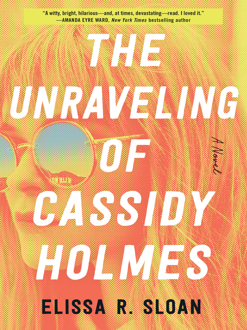 Title details for The Unraveling of Cassidy Holmes by Elissa R. Sloan - Wait list