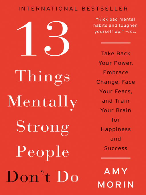 Title details for 13 Things Mentally Strong People Don't Do by Amy Morin - Wait list