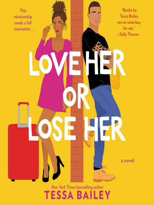 Title details for Love Her or Lose Her by Tessa Bailey - Wait list