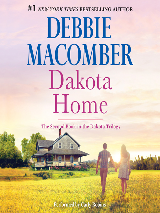 Title details for Dakota Home by Debbie Macomber - Wait list