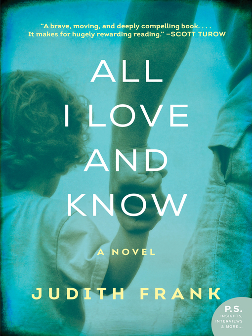 Title details for All I Love and Know by Judith Frank - Available