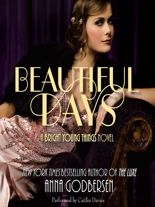 Title details for Beautiful Days by Anna Godbersen - Available