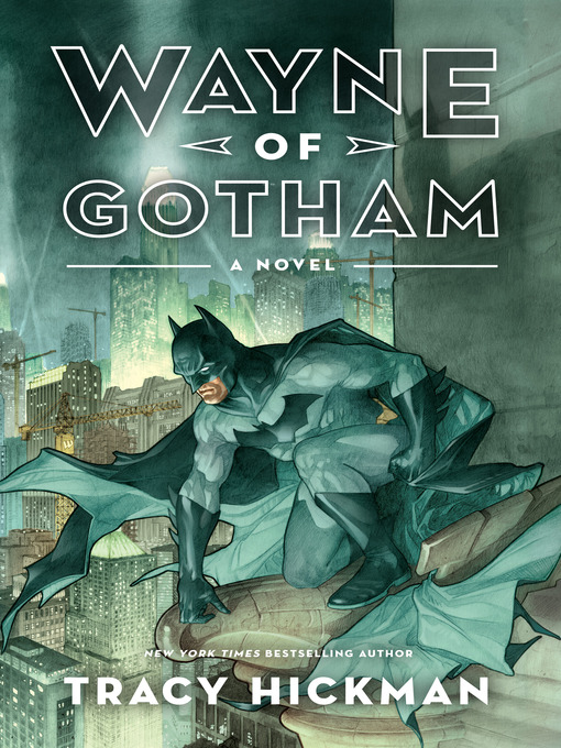 Title details for Wayne of Gotham by Tracy Hickman - Available