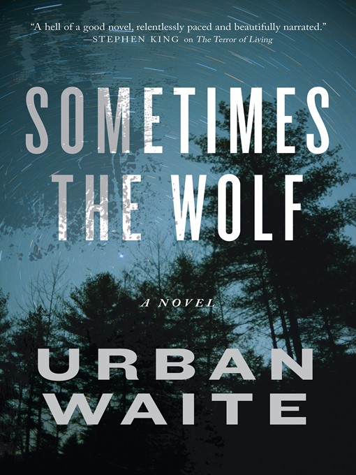 Title details for Sometimes the Wolf by Urban Waite - Wait list