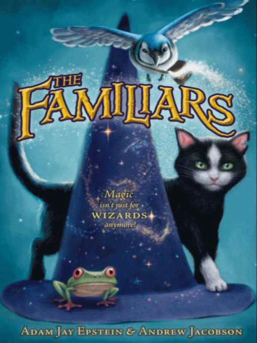 Title details for The Familiars by Adam Jay Epstein - Available