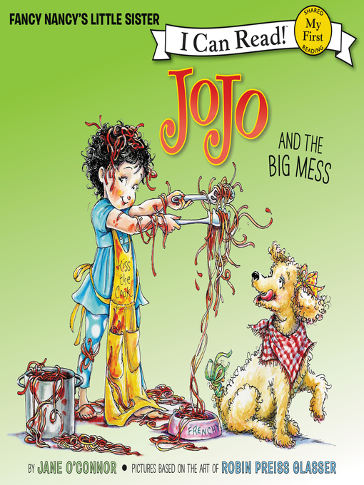 Title details for JoJo and the Big Mess by Jane O'Connor - Available