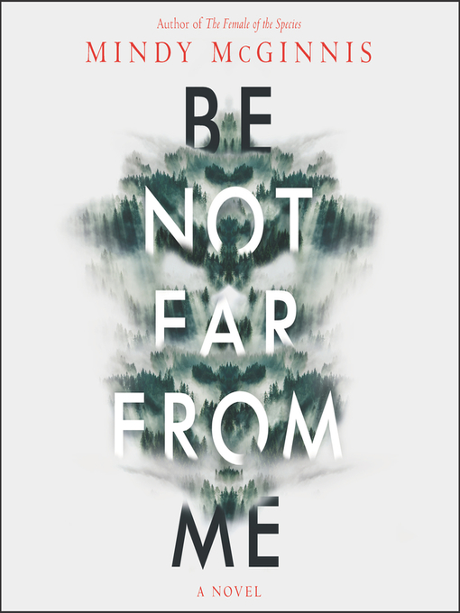 Title details for Be Not Far from Me by Mindy McGinnis - Available