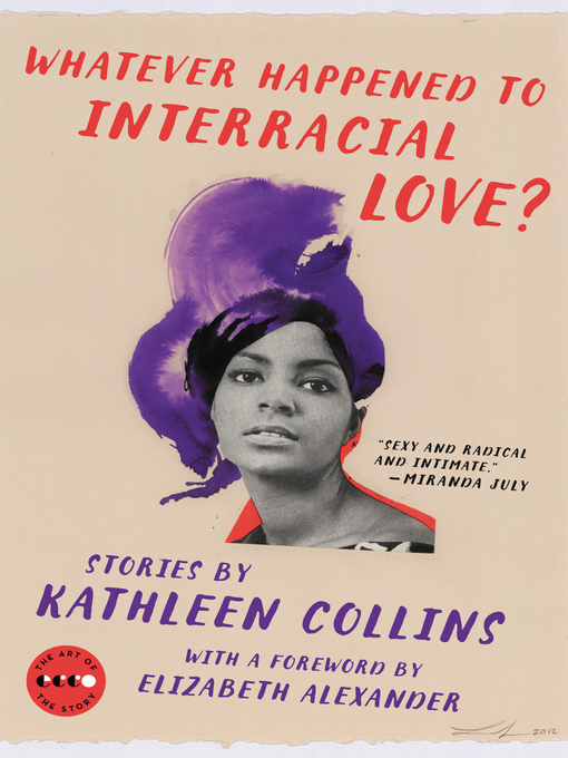 Title details for Whatever Happened to Interracial Love? by Kathleen Collins - Wait list