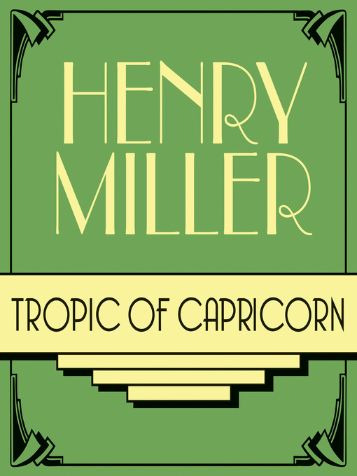 Title details for Tropic of Capricorn by Henry Miller - Available