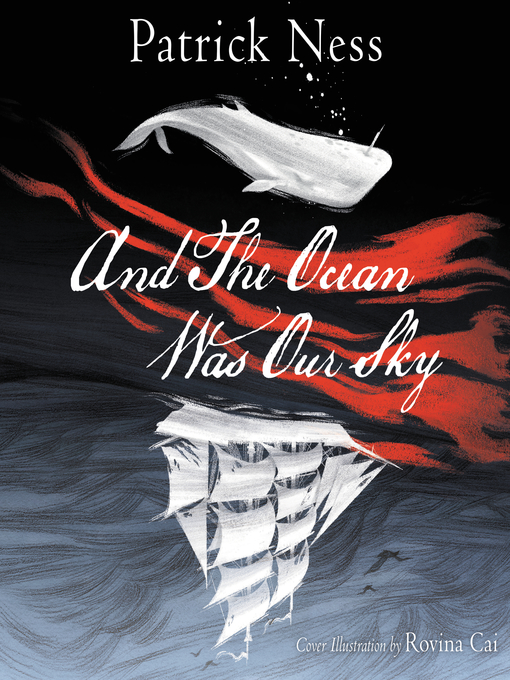 Title details for And the Ocean Was Our Sky by Patrick Ness - Available