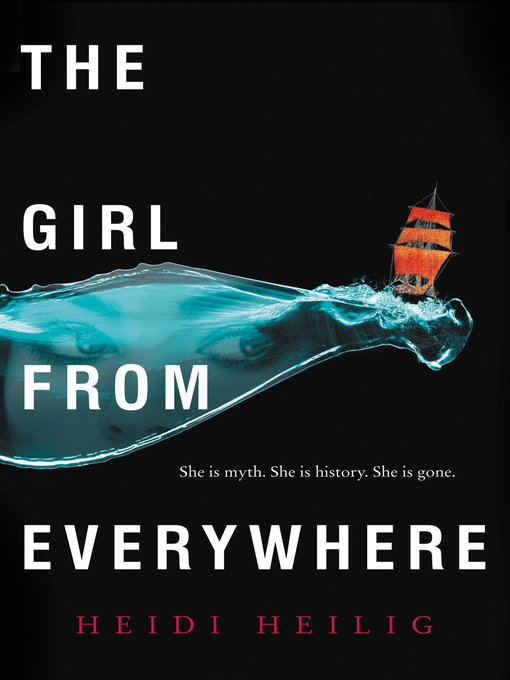 Title details for The Girl from Everywhere by Heidi Heilig - Wait list