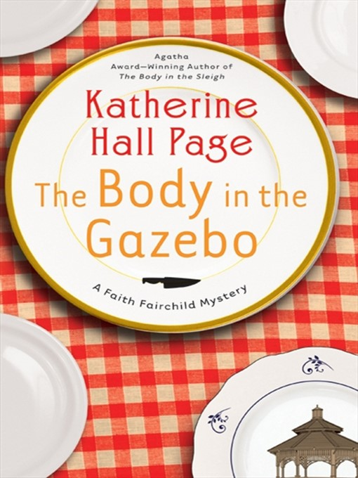 Title details for The Body in the Gazebo by Katherine Hall Page - Wait list