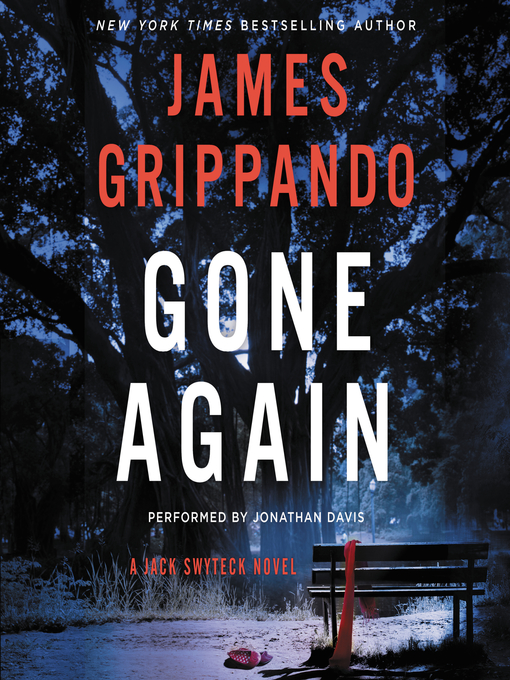 Title details for Gone Again by James Grippando - Available