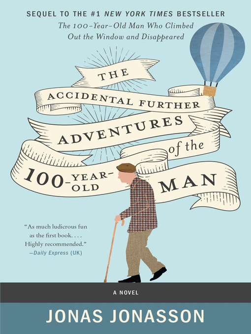 Title details for The Accidental Further Adventures of the Hundred-Year-Old Man by Jonas Jonasson - Wait list