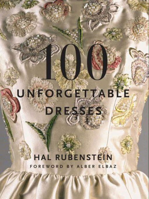 Title details for 100 Unforgettable Dresses by Hal Rubenstein - Wait list