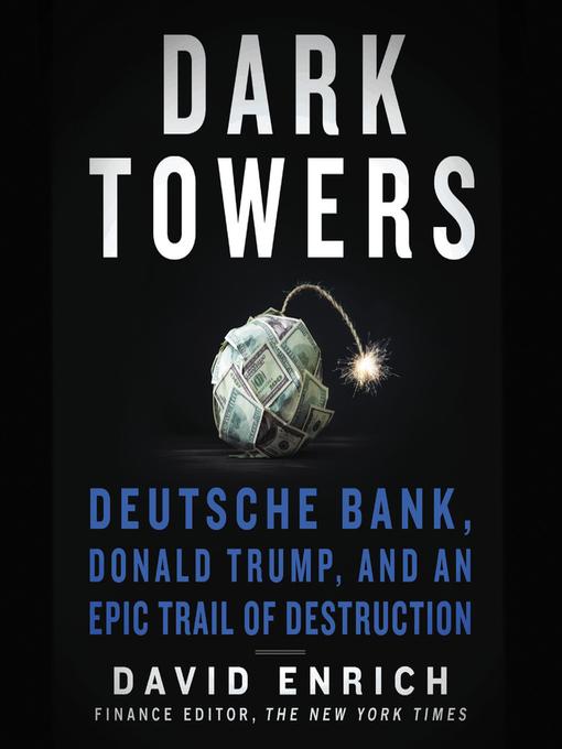 Title details for Dark Towers by David Enrich - Wait list