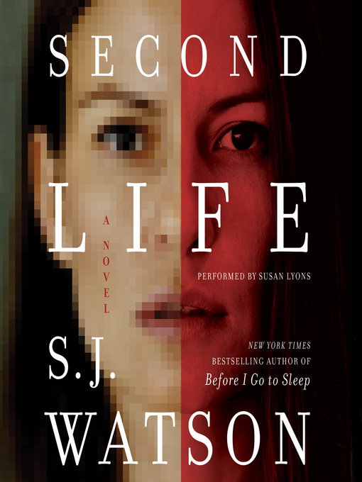 Title details for Second Life by S. J. Watson - Wait list