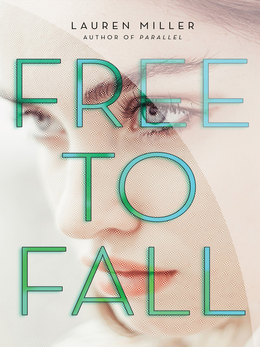 Title details for Free to Fall by Lauren Miller - Wait list