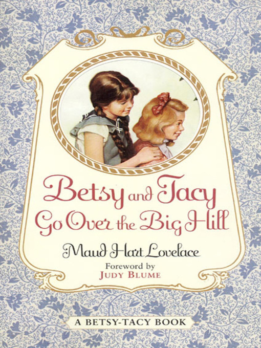 Title details for Betsy and Tacy Go Over the Big Hill by Maud Hart Lovelace - Available