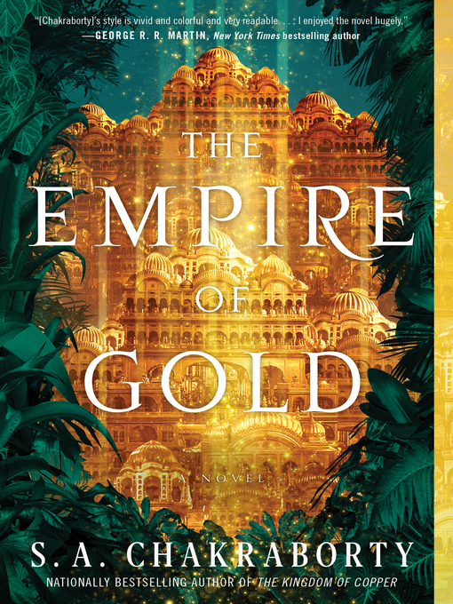 Title details for The Empire of Gold by S. A. Chakraborty - Wait list