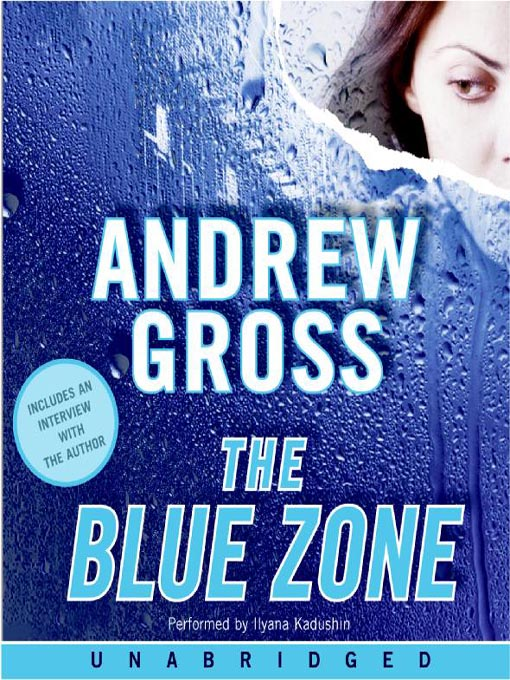 Title details for The Blue Zone by Andrew Gross - Wait list