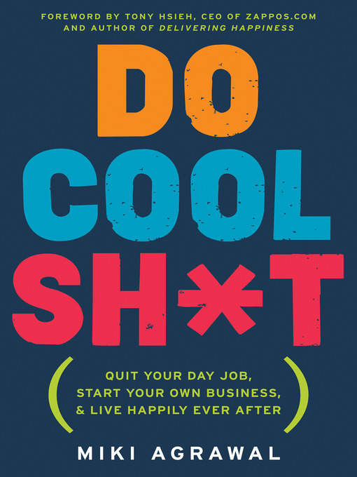 Title details for Do Cool Sh*t by Miki Agrawal - Available